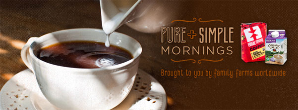 Pure and Simple Mornings - Brought to you by family farms worldwide