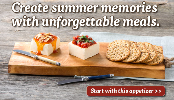Create summer memories with unforgettable meals. Start with this appetizer